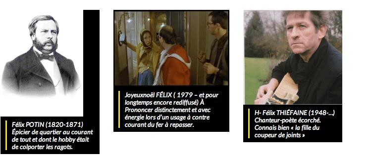 Les célèbres Félix