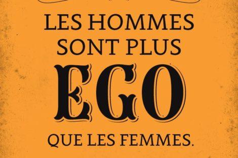 Les hommes sont plus EGO que les Femmes
