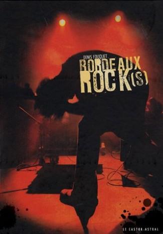 La bible du rock bordelais éditée chez Le Castor Astral