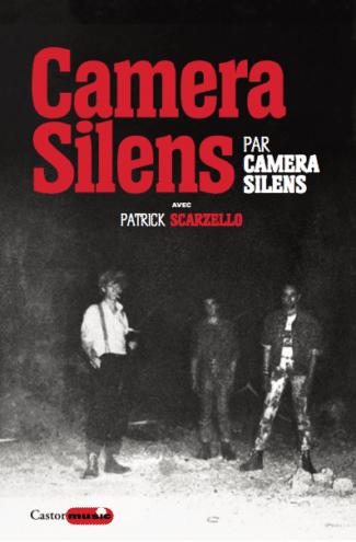 Camera Silens par Camera Silens avec Patrick Scarzello