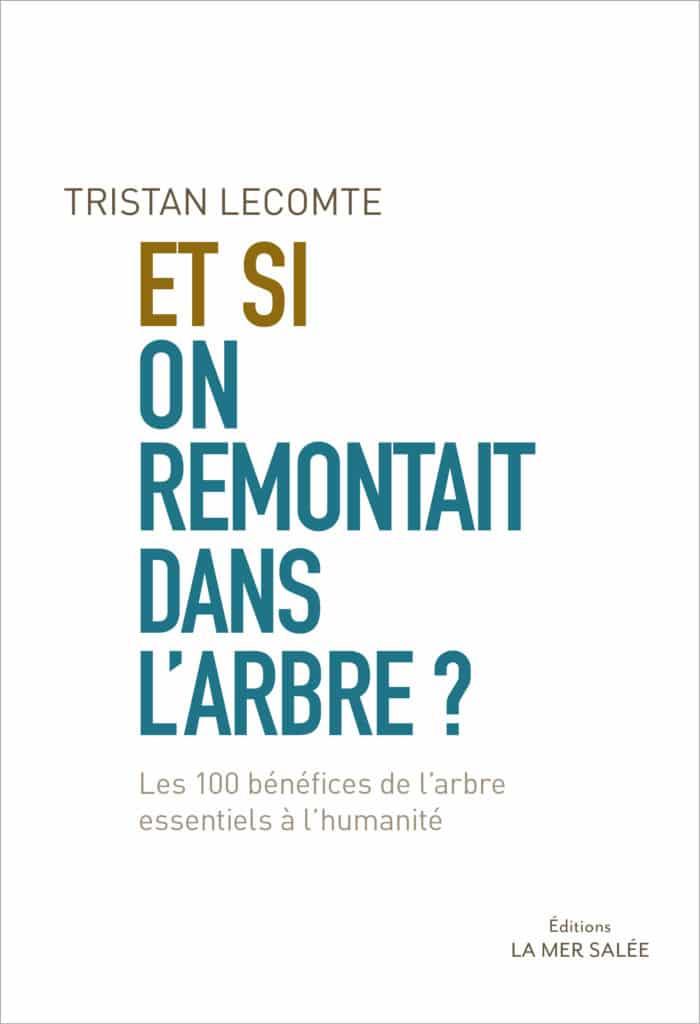 couv_et_der_livre_et_si_on_remontait_dans_larbre_TLecomte_140x205mm_exe
